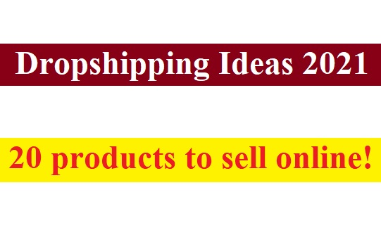 Dropshipping ideas 2021 with 20 products to sell online